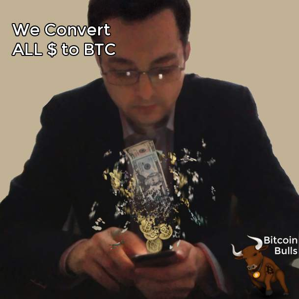 We Convert All Dollars To Bitcoin