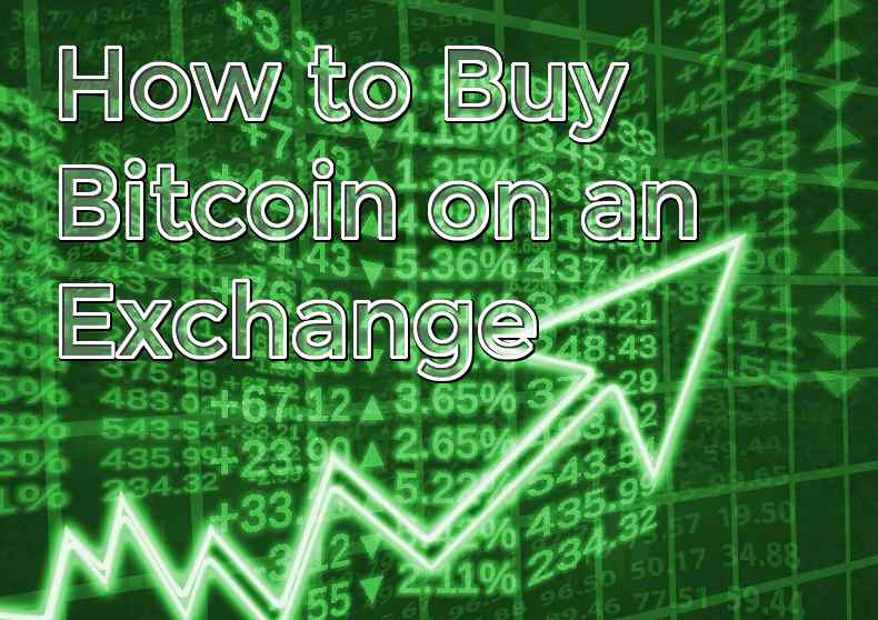 How to buy bitcoin on an exchange.